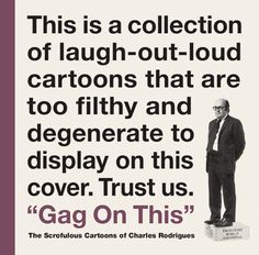 Artists :: Charles Rodrigues :: Gag On This: The Scrofulous Cartoons of Charles Rodrigues