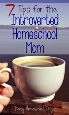 7 Tips for the Introverted Homeschool Mom | Busy Homeschool Days