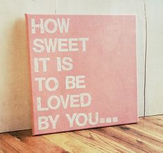 every canvas idea on this etsy is adorable! 12X12 Canvas Sign - How Sweet It Is To Be Loved By You, Typography word art, Gift, Decoration, Pink and White. $25.00, via Etsy. Canvas Ideas, Quote Signs Diy, Sweet, Canva Sign, 12X12 Canva, Word Art, Canva Idea, Canvas Painting Love, Canvas Art Idea