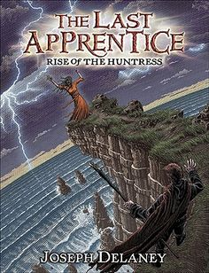 Rise of the Huntress (The Last Apprentice / Wardstone Chronicles, #7) by Joseph Delaney