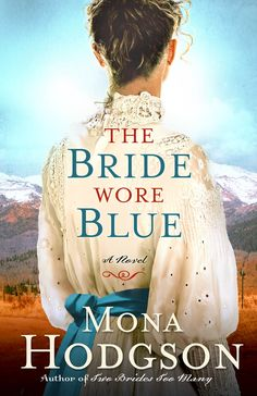 Mona Hodgson - The Bride Wore Blue / https://www.goodreads.com/book/show/12796308-the-bride-wore-blue?from_search=true&search_version=service