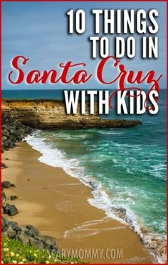Planning a trip to Santa Cruz, California? Here are some tips and ideas for fun things to do with the kids.