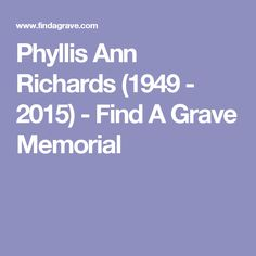 Phyllis Ann Richards (1949 - 2015) - Find A Grave Memorial