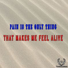 pain is the only thing that makes me feel alive. #sadquotes #sq #quotes