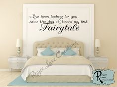 Bedroom Wall Decal I've Been Looking for You Since the Day I Heard My First Fairytale by RoyceLaneCreations, $32.00