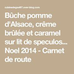 Bûche pomme d'Alsace, crême brûlée et caramel sur lit de speculos... Noel 2014 - Carnet de route