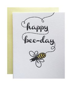Features a little hand-drawn bee in black and yellow with the words happy bee day in its trail. Designed and printed by hand in our Colorado studio on a circa 1947 printing press. -Specifics- Size A2 (4.5x5.5 folded) 118lb cotton, tree-free paper Euro-flap envelope Letterpress