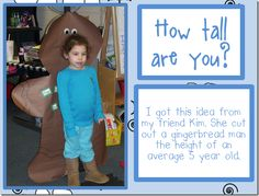 How tall are you?! Gingerbread man- shorter, same, or taller. Very cute!
