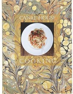 Canal House Cooking Volume 7 La Dolce Vita Crate - Barrel