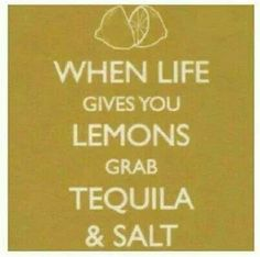 When Life Hands You Lemons Postcard Funny - Well you know the old saying, and here's the fun version. A delightfully lemon coloured postcard with the words 'When life gives you lemons, grab Tequila & salt' in bold, white captial letters. Quotes To Live By, Me Quotes, Funny Quotes, Quotable Quotes, Girl Quotes, The Words, Lemon Quotes, Tequila Quotes, Short Jokes