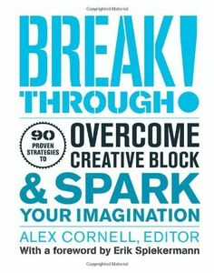 "Breakthrough!: 100 Proven Strategies to Overcome Creative Block and Spark Your Imagination by Cornell, Alex (2012) - ""I find this book is a great inspiration piece for creative minds across the board. Throughout the book, various famous (and not so famous) designers, typographers, musicians and other creatives share how they deal with ""Creative Block"" and how they overcome it."" Recommended by Stussy Tschudin RGD"