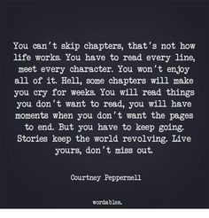 Afbeeldingsresultaat voor you can't skip chapters, that's not how life works. You have to read every lin Miss Me Quotes, Sad Quotes That Make You Cry, Stories That Will Make You Cry, Hurt Quotes, You Will Miss Me, Enjoy Every Moment Quotes, Mood Quotes, Life Quotes, Relationship Quotes