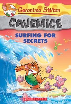 Geronimo Stilton Cavemice: Surfing for Secrets (released 6/30/15) Geronimo Stilton's ancient ancestor is back in another prehistoric adventure! A mysterious rodent has been shipwrecked on Mouse Island. He's a prehistoric pirate, and he's searching for a lost Stone Age treasure! Geronimo Stiltonoot and his family volunteer to help him on his dangerous hunt. Petrified cheese! Can they find the treasure without going extinct on the way?
