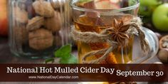 National Hot Mulled Cider Day Fall welcomes warm mugs of mulled cider wrap our chilled hand around. Enjoy a glass today for yourself! Apple Cider Drink, Mulled Apple Cider, Recipe For I Don't Know, Wacky Holidays, National Day Calendar, Cooking Websites, Masala Chai, Chewing Gum, Love People