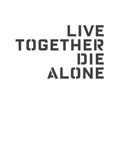 Live together, Die alone - under the right shoulder insignia
