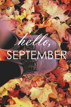 Hello September, Autumn begins Hello Autumn, Autumn Day, Autumn Leaves, Soft Autumn, Seasons Of The Year, Months In A Year, Hello September, Sweet November, September Birthday