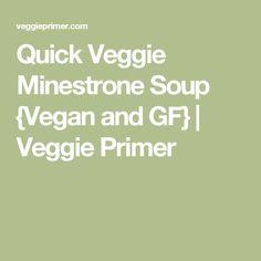 Quick Veggie Minestrone Soup {Vegan and GF}   Veggie Primer