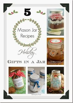 Thoughful Gifts! 5 Mason Jar Recipes Holiday Gifts in a Jar