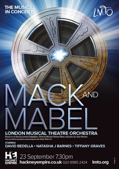 Design of concert for London Musical Theatre Orchestra's Mack And Mabel at the Hackney Empire. and Music Marketing London September Musical Theatre, Arts Theatre, Star David, Old And New, Musicals, Empire, Lyrics, London, Concert