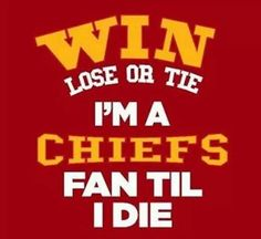 My whole family will be chiefs fans forever.