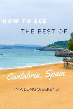 """Cantabria is known as """"Green Spain"""" with its natural landscapes, caves and over 60 beaches! Picos de Europa National Park in the Cantabrian Mountains was a particularly fabulous find!  You could easily spend several weeks traveling around Cantabria, and I highly recommend that you do, but here are the highlights if you've only got a long weekend:"""