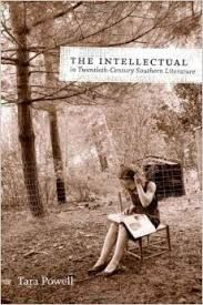 The intellectual in twentieth-century Southern literature / Tara Powell - Baton Rouge : Louisiana State University Press, cop. 2012