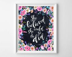 She Belived She Could So She Did, Tumblr Room Decor, Motivational Caligraphy,Inspirational Print, She Believed Print, by MakesMyDayHappy on Etsy
