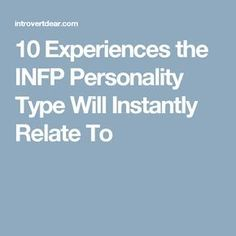 10 Experiences the INFP Personality Type Will Instantly Relate To