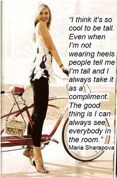 Wise words from 6'2 tennis icon Maria Sharapova :) #tall #loveyourheight www.insaneinseam.com