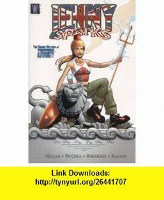 Jenny Sparks  The Secret History of the Authority (9781840233100) Mark Millar, John McCrea , ISBN-10: 1840233109  , ISBN-13: 978-1840233100 ,  , tutorials , pdf , ebook , torrent , downloads , rapidshare , filesonic , hotfile , megaupload , fileserve
