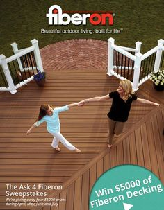 Want to win $5000 in beautiful composite decking from Fiberon? Click here to enter:  http://www.fiberondecking.com/ask-4-fiberon