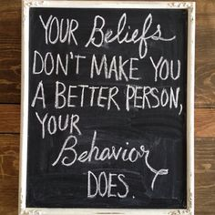 So true. I try to behave everyday.
