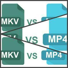 Cuál es la diferencia entre MP4 y MKV.