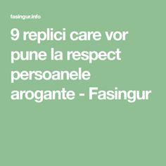 9 replici care vor pune la respect persoanele arogante - Fasingur Pune, Respect, Social Status