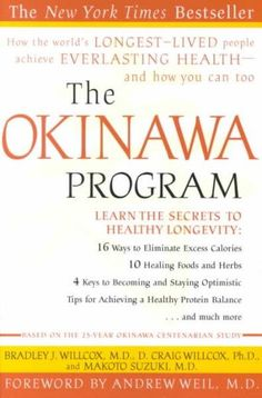 The Okinawa Program: How the World's Longest-Lived People Achieve Everlasting Health--And How You Can Too