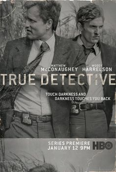 True Detective. don't have a television but somehow i must see this.