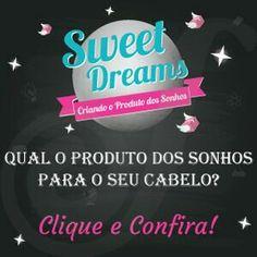Já pensou em participar do produto dos Sonhos para o seu Cabelo? Participe você também! http://www.produtodossonhos.com.br/