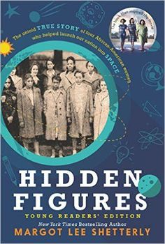 Hidden figures young readers' edition by Margot Lee Shetterly It is the powerful story of four African-American female mathematicians at NASA who helped achieve some of the greatest moments in our space program; Hidden Figures, Nerd, Math Books, Thing 1, Women In History, Black History, African History, Nonfiction Books, The Book