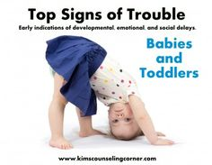 Top Signs of Trouble in Babies and Toddlers - Kim's Counseling Corner