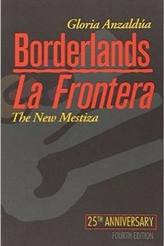 'Borderlands/La Frontera' by Gloria E. Anzaldúa | 13 Books Every #Mujerista & #Womanist Should Read