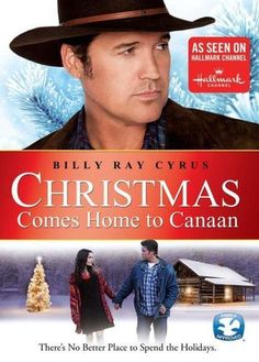Christmas Comes Home To Canaan: Daniel Burton (Billy Ray Cyrus) learns to love again when he meets Briony Adair (Gina Holden), the rehabilitation specialist treating his son, and invites her to spend Christmas with his family. Xmas Movies, Best Christmas Movies, Hallmark Christmas Movies, Christmas Shows, Hallmark Movies, Family Movies, Christmas Music, Great Movies, Holiday Movies