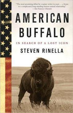 American Buffalo: In Search of a Lost Icon  by Steven Rinella