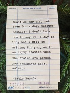 Pablo Neruda quote hand typed on library due date card Love Is Comic, Pablo Neruda, Neruda Quotes, Valentines Day Quotes For Him, Dealing With Grief, Valentine's Day Quotes, Qoutes, Drawing Quotes, Word Nerd