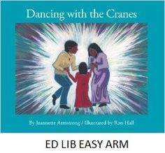 Dancing with the Cranes - by Jeannette C. Armstrong, illustrated by Ron Hall. Chi's momma is soon to have a baby, but Chi' is having a hard time being happy about it. Chi' misses her Temma (Grandma), who has passed away.