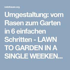 Umgestaltung: vom Rasen zum Garten in 6 einfachen Schritten - LAWN TO GARDEN IN A SINGLE WEEKEND - netzfrauen– netzfrauen