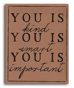 Tan 'You is Kind' Print by IScreenYouScreen #zulily #zulilyfinds