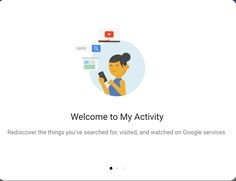 oogle My Activity has been found to be more useful than browser history itself because it wipe outs the search history from all the accounts like Google, YouTube, Google Now and those Google powered ads.