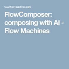 FlowComposer: composing with AI - Flow Machines