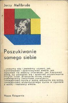 Poszukiwanie samego siebie, Jerzy Melibruda, Nasza Księgarnia, 1977, http://www.antykwariat.nepo.pl/poszukiwanie-samego-siebie-jerzy-melibruda-p-14082.html