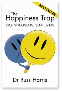 The Happiness Trap - 1 book | The Happiness Trap | Stop Struggling Start Living by Dr Russ Harris